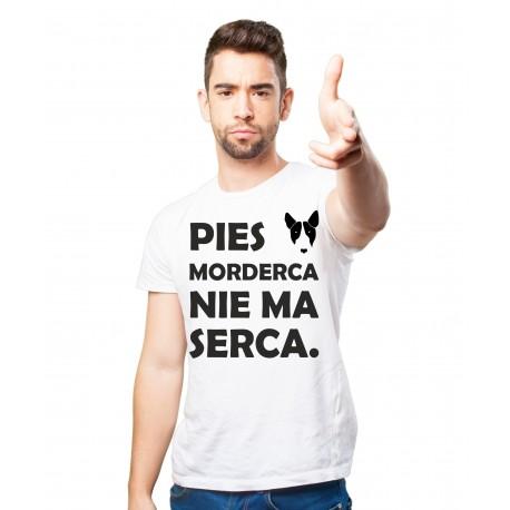 Koszulka Pies Morderca Nie Ma Serca