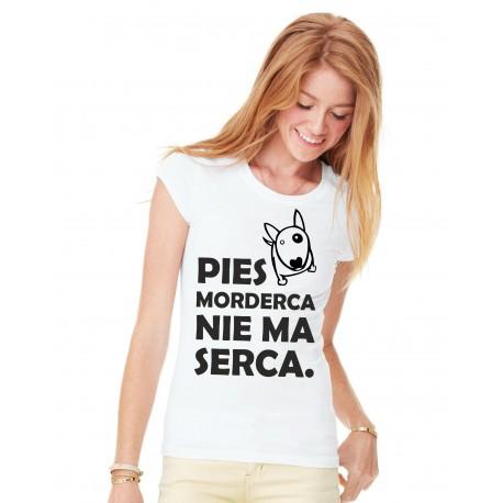 Koszulka Pies Morderca Nie Ma Serca słodki pies